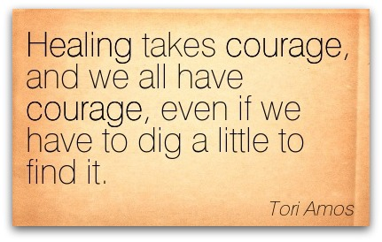 Healing takes courage