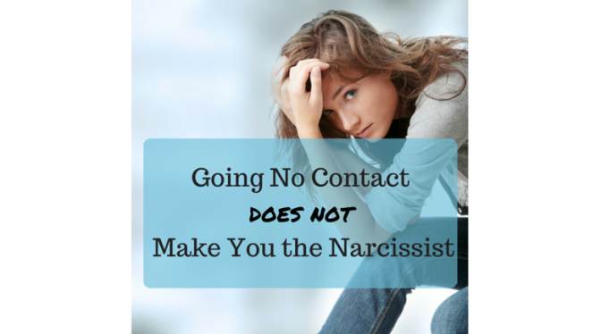 Going No Contact does not Make You the Narcissist